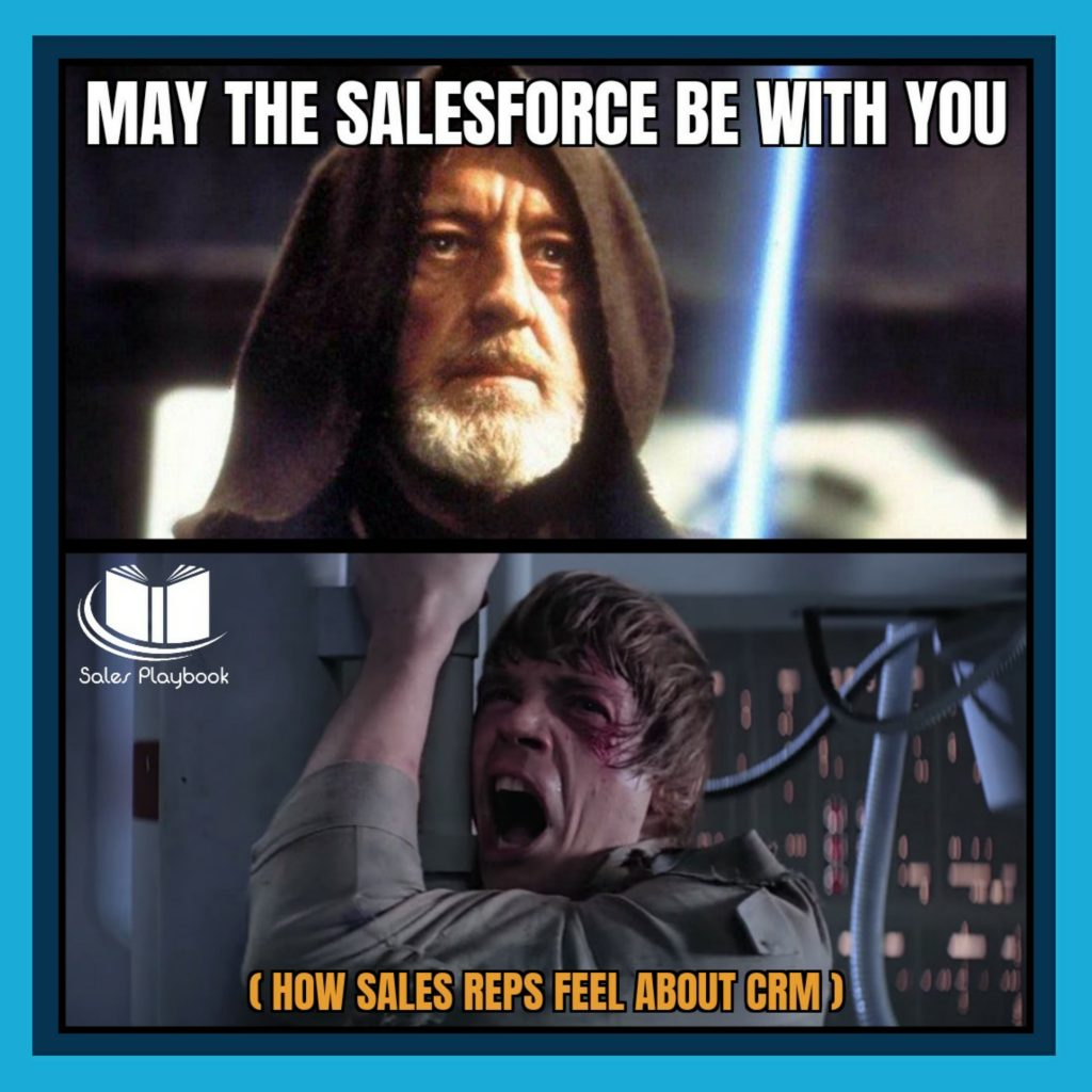 Sales meme may the Salesforce be with you how sales reps feel about CRM