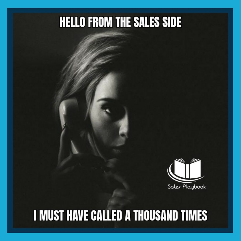 Sales meme hello from the sales side I must have called a thousand times