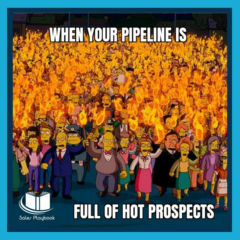 Sales meme when your pipeline is full of hot prospects