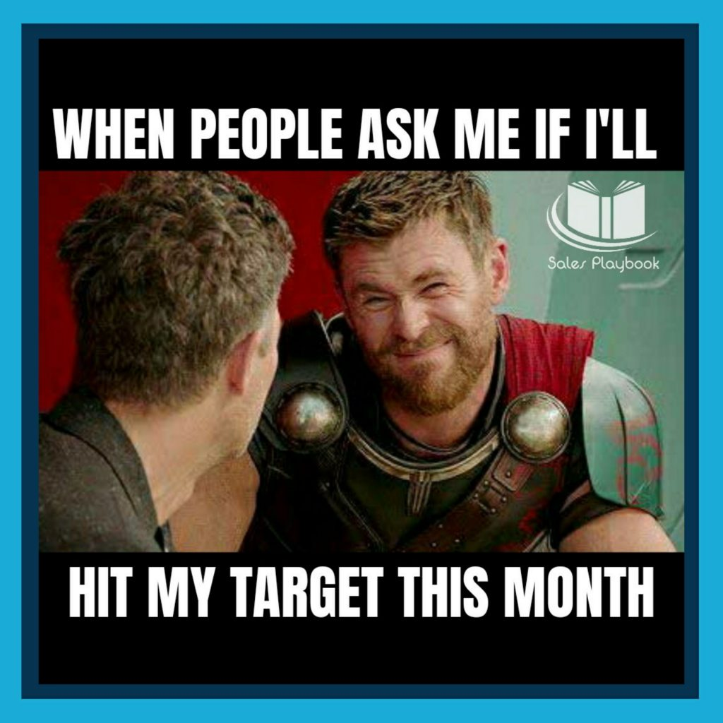 Sales meme when people ask me if I'll hit my target this month