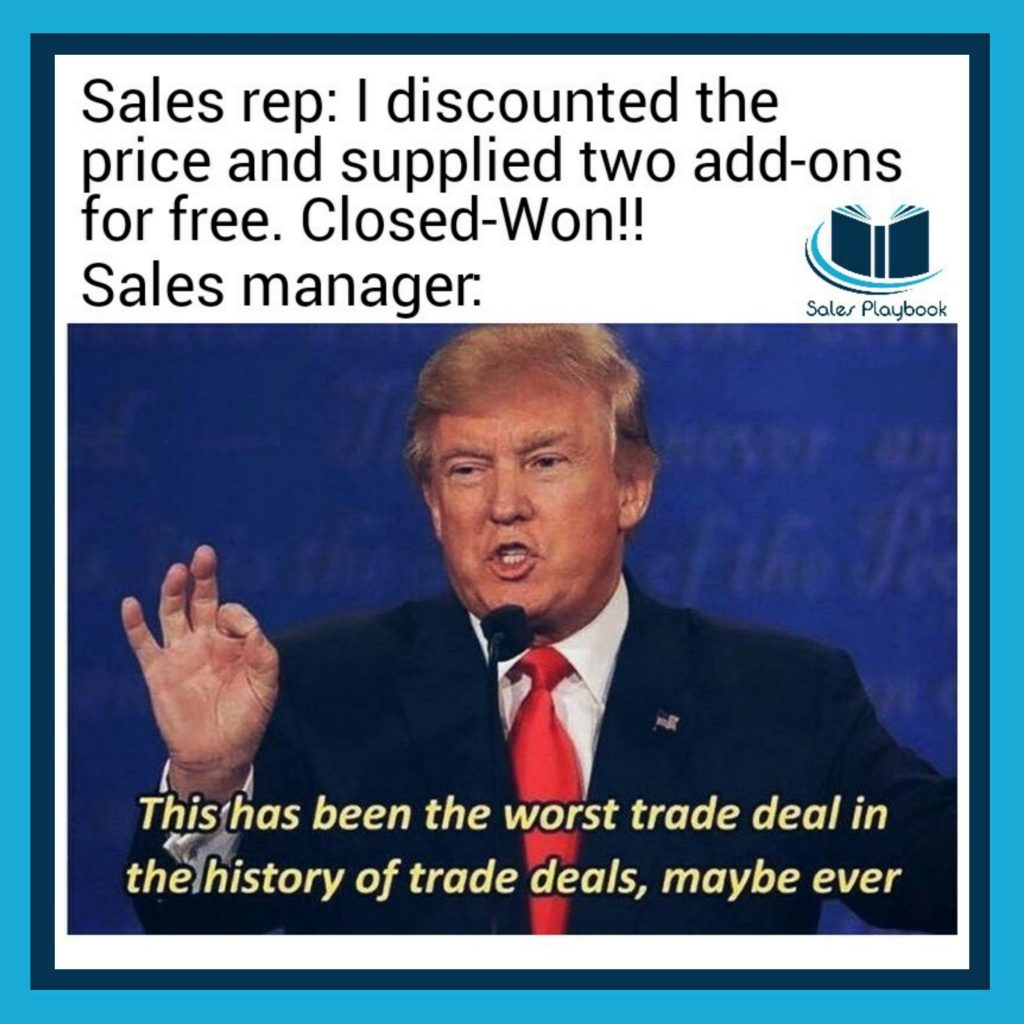 Sales meme this has been the worst trade deal in the history of trade deals, maybe ever