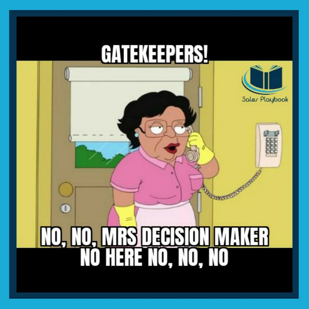Sales meme gatekeepers no no mrs decision maker no here no no no