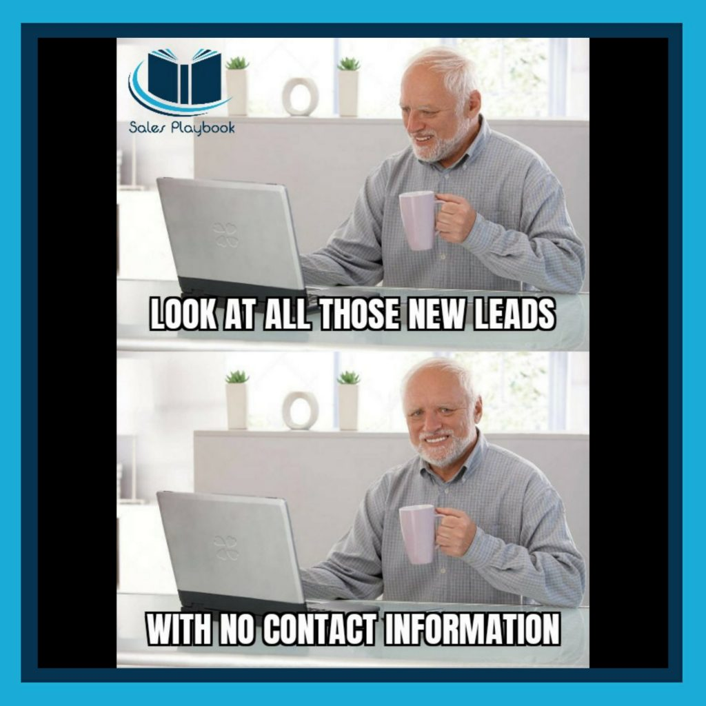 Sales meme look at all those leads with no contact information