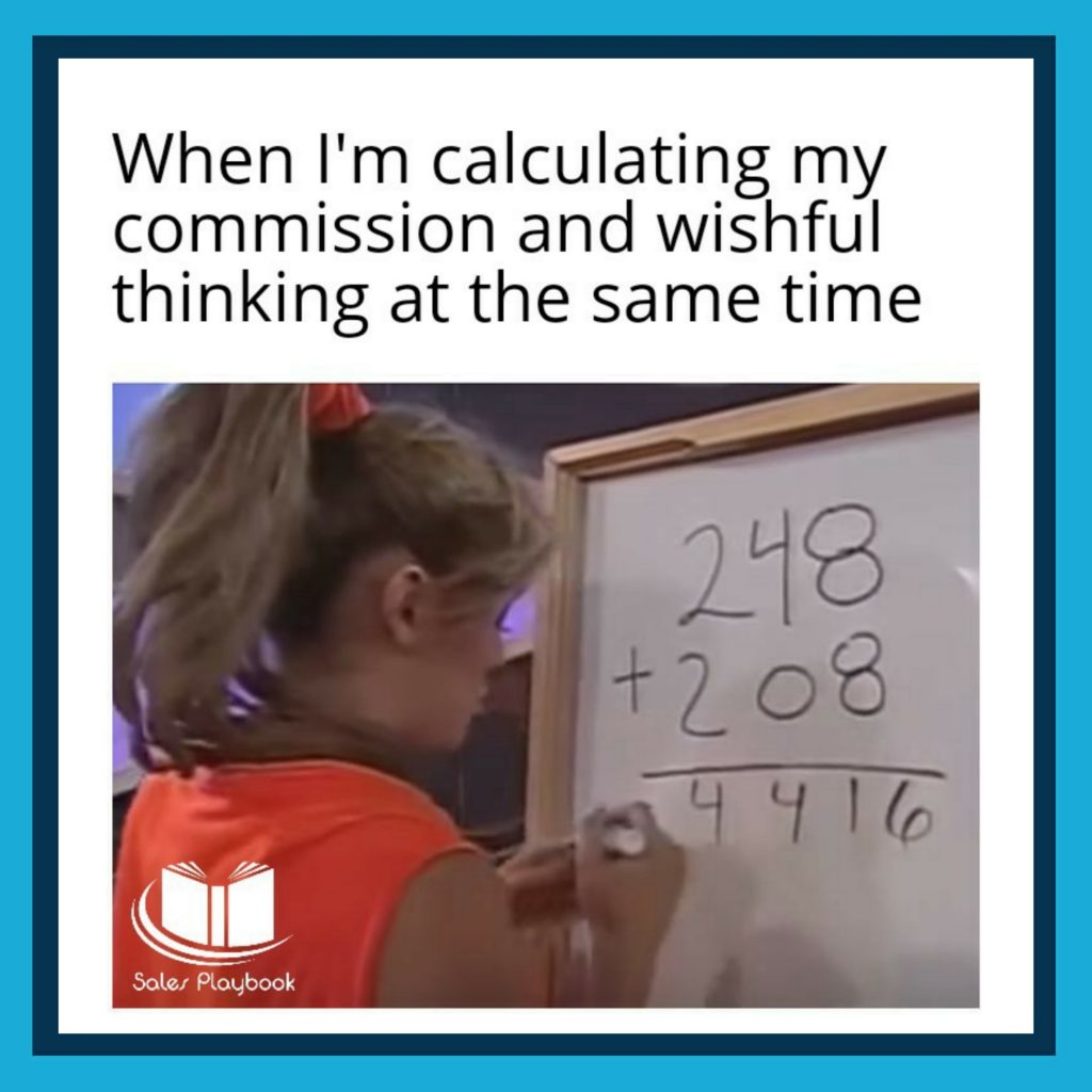 Sales meme when I'm calculating my commission and wishful thinking at the same time
