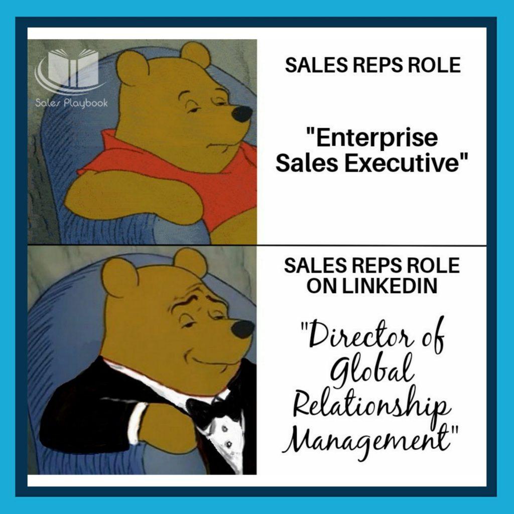 sales meme sales rep role enterprise sales executive sales reps role on LinkedIn director of global relationship management