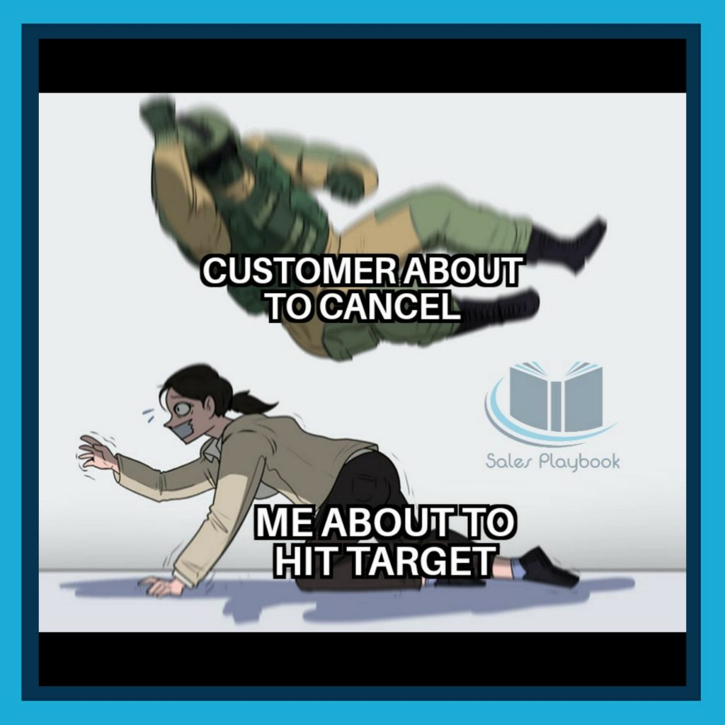 sales meme customer about to cancel me about to hit target