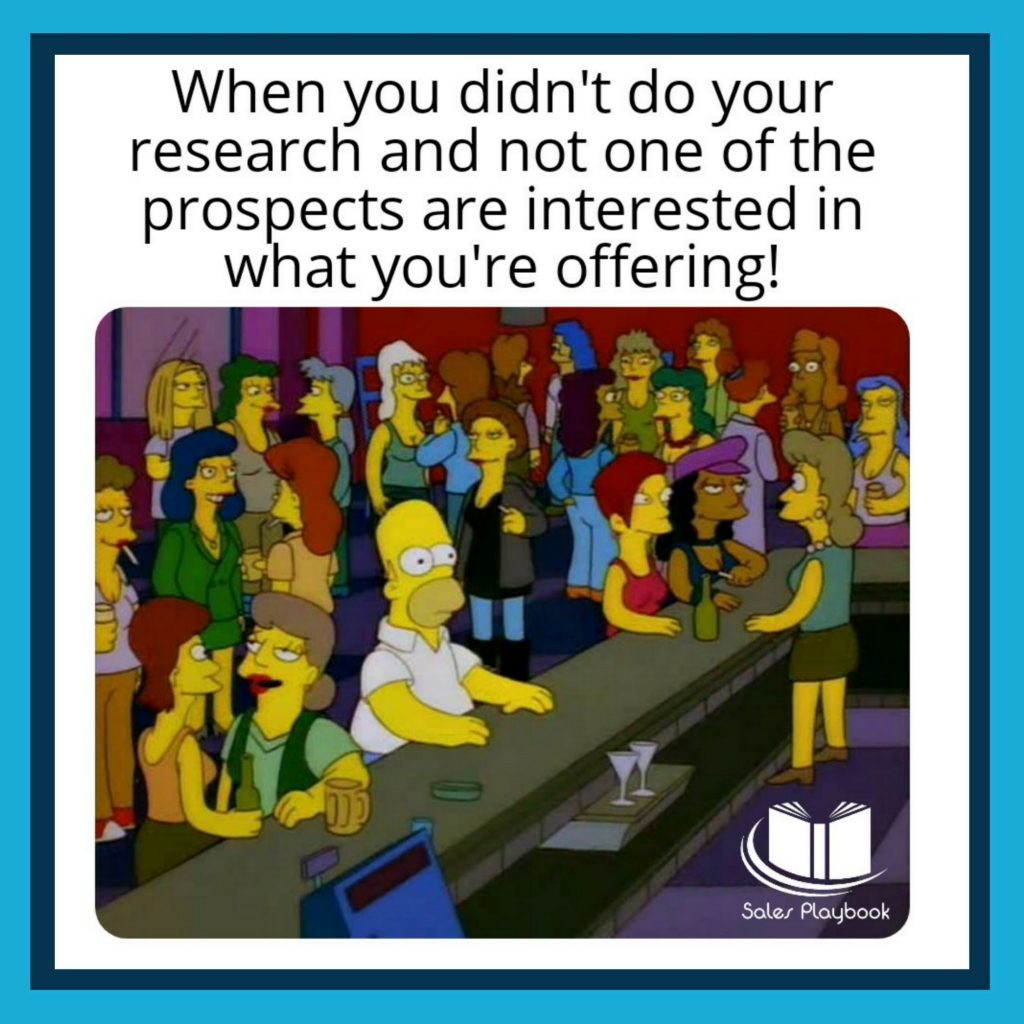 sales meme when you didn't do your research and not one of the prospects are interested in what you're offering