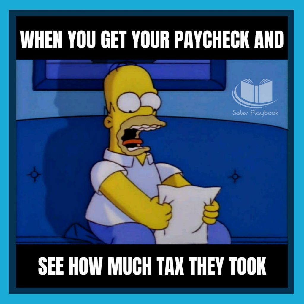 sales meme when you get your paycheck and see how much tax they took