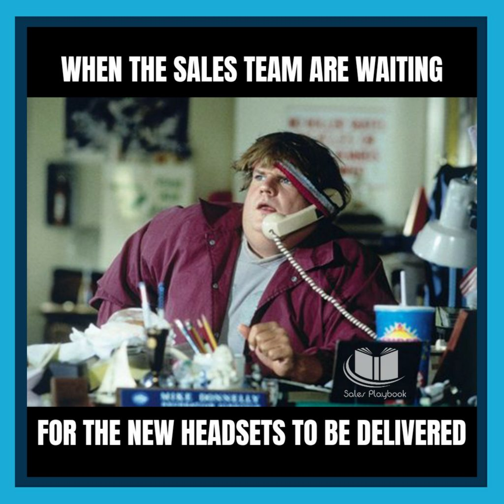 sales meme when the sales team are waiting for the new headsets to be delivered