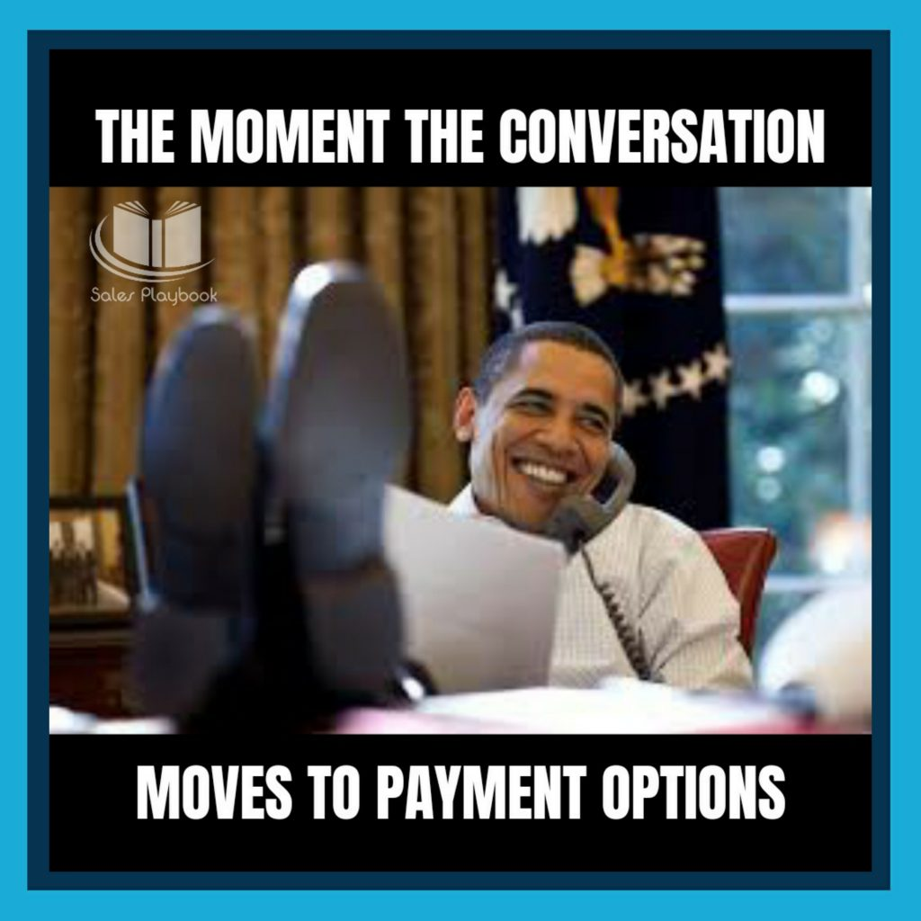sales meme the moment the conversation moves to payment options