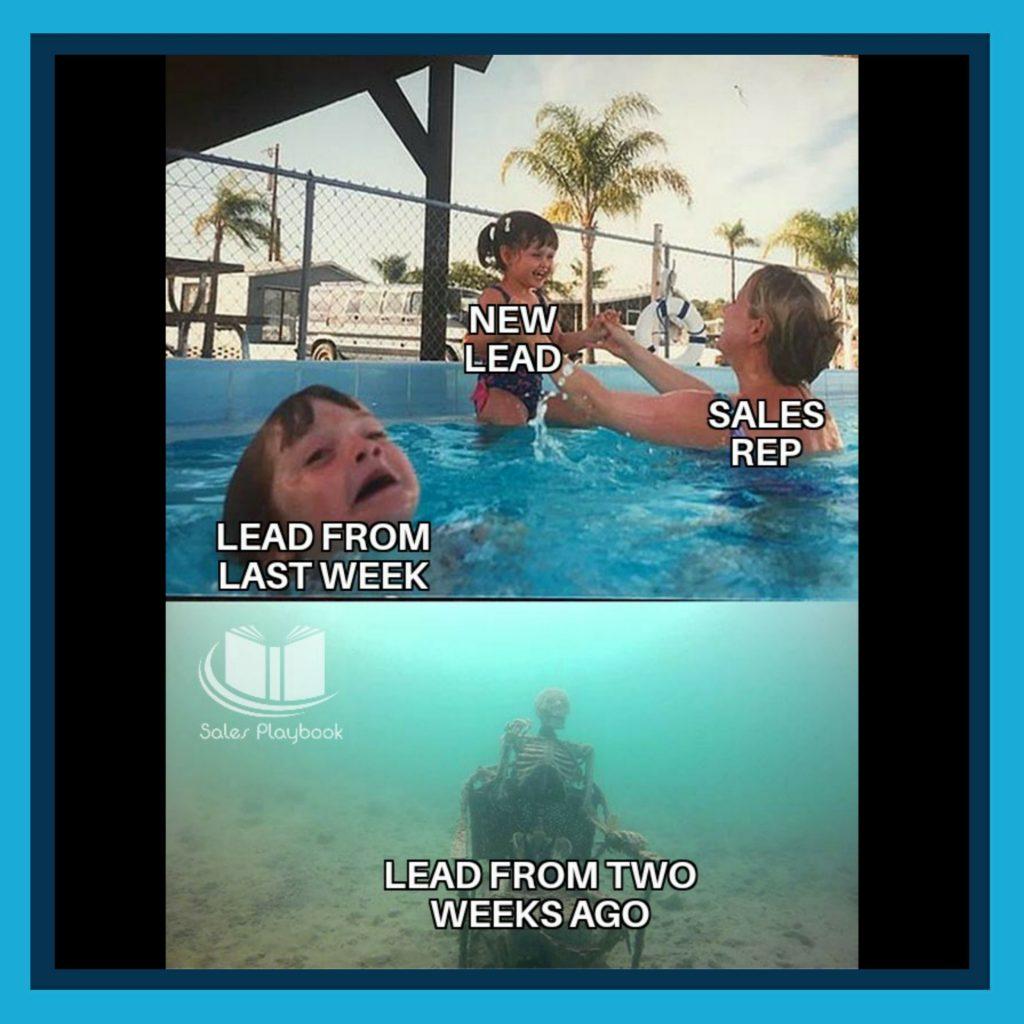sales meme new lead sales rep lead from last week lead from two weeks ago