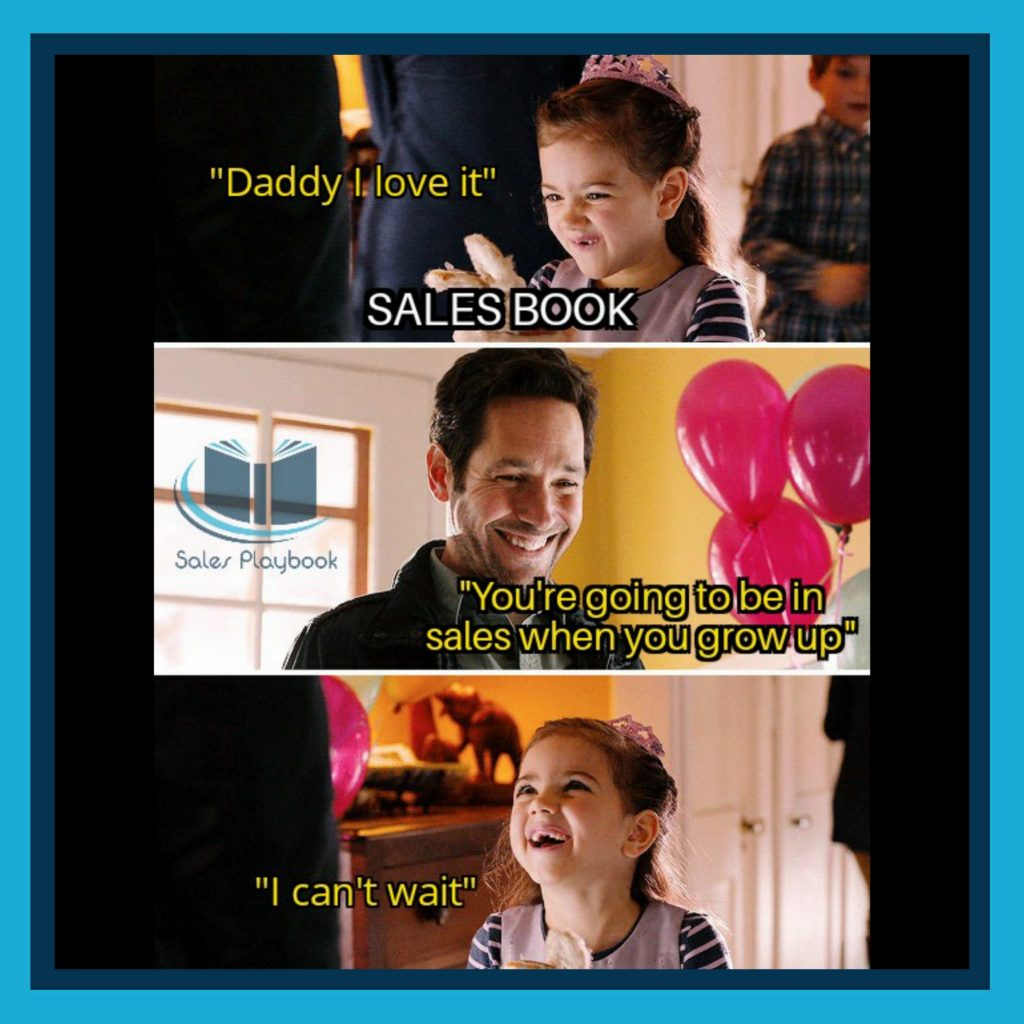 sales meme daddy I love it sales book you're going to be in sales when you grow up I can't wait