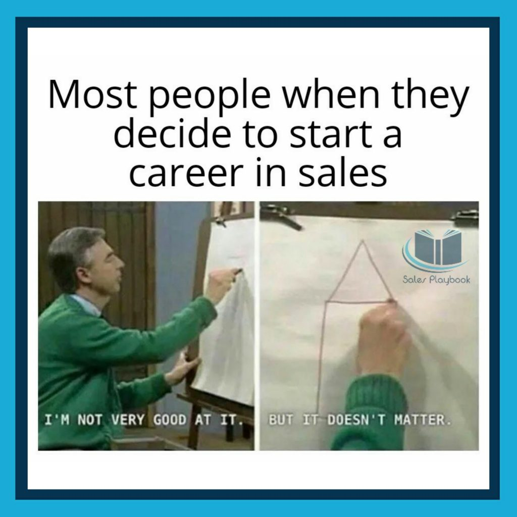 sales meme most people when they decide to start a career in sales