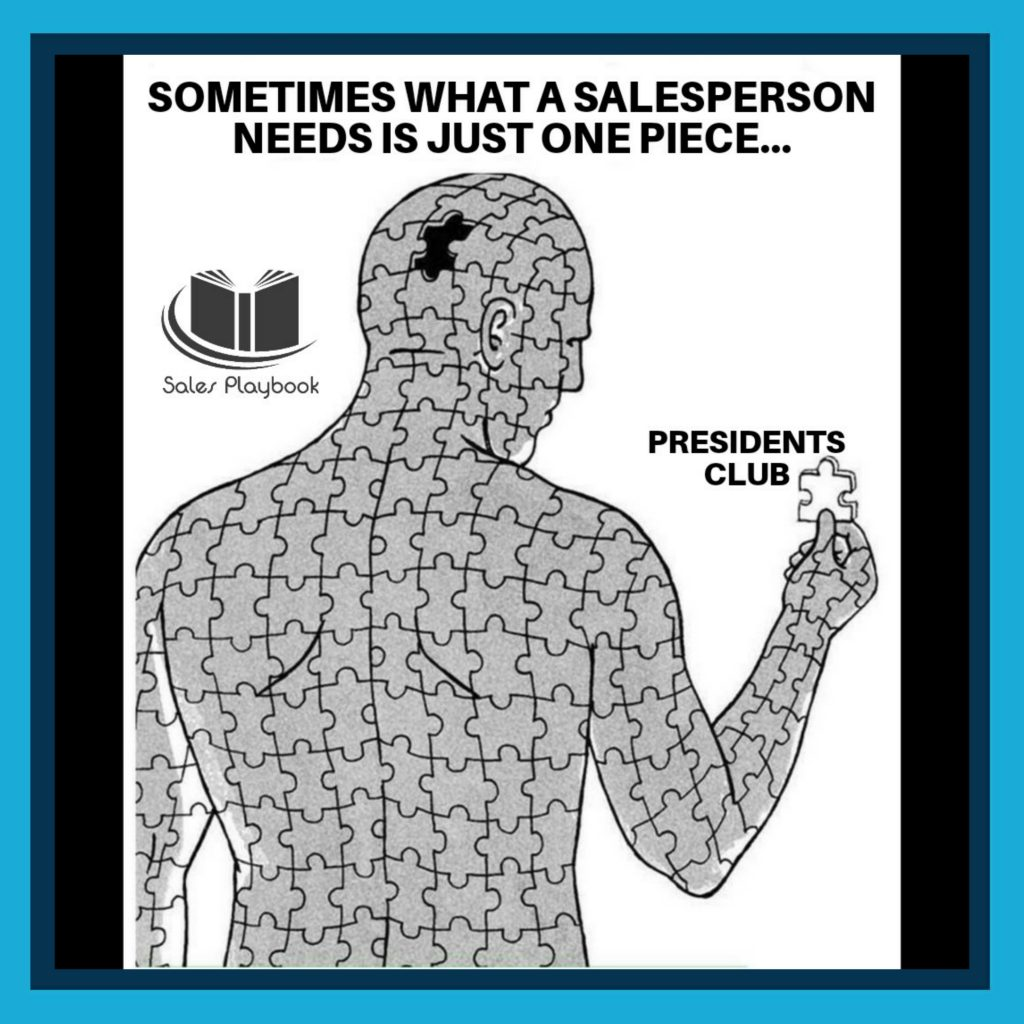 sales meme sometimes what a salesperson needs is just one piece presidents club
