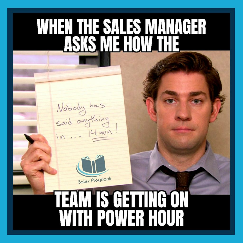 sales meme when the sales manager asks me how the team is getting on with power hour