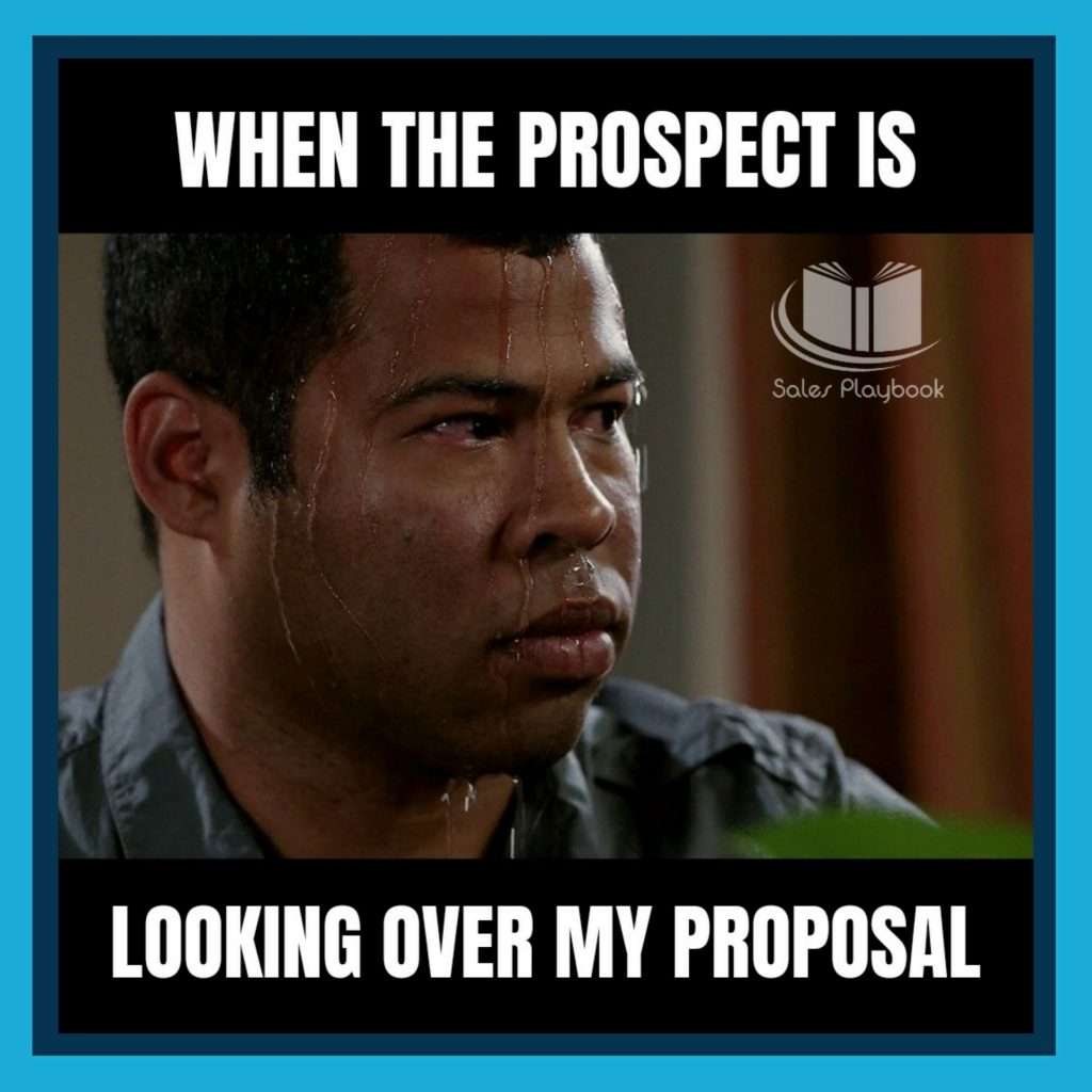 sales meme when the prospect is looking over my proposal