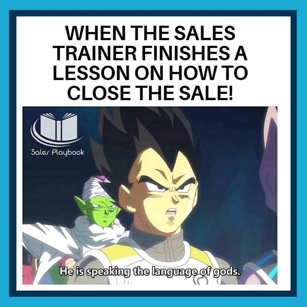 sales meme when the sales trainer finishes a lesson on how to close the sale