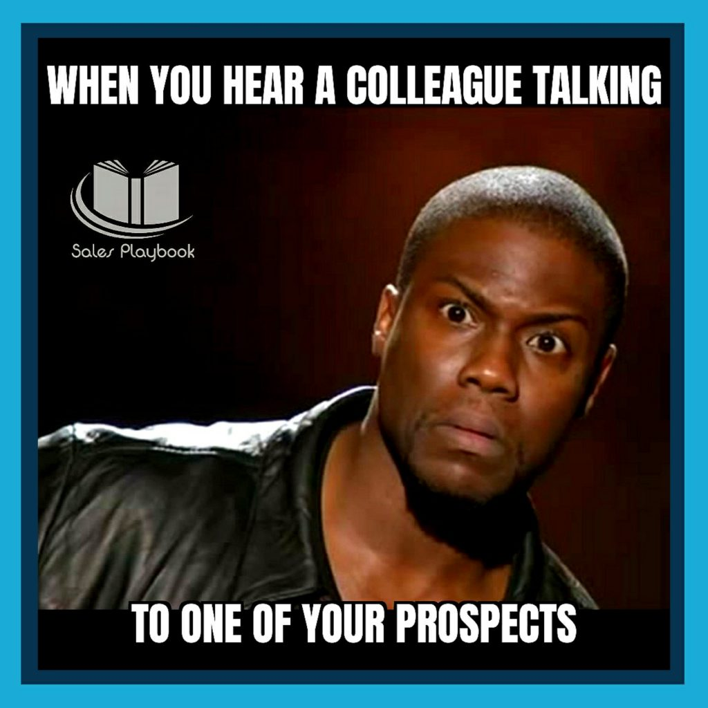 sales meme when you hear a colleague talking to one of your prospects