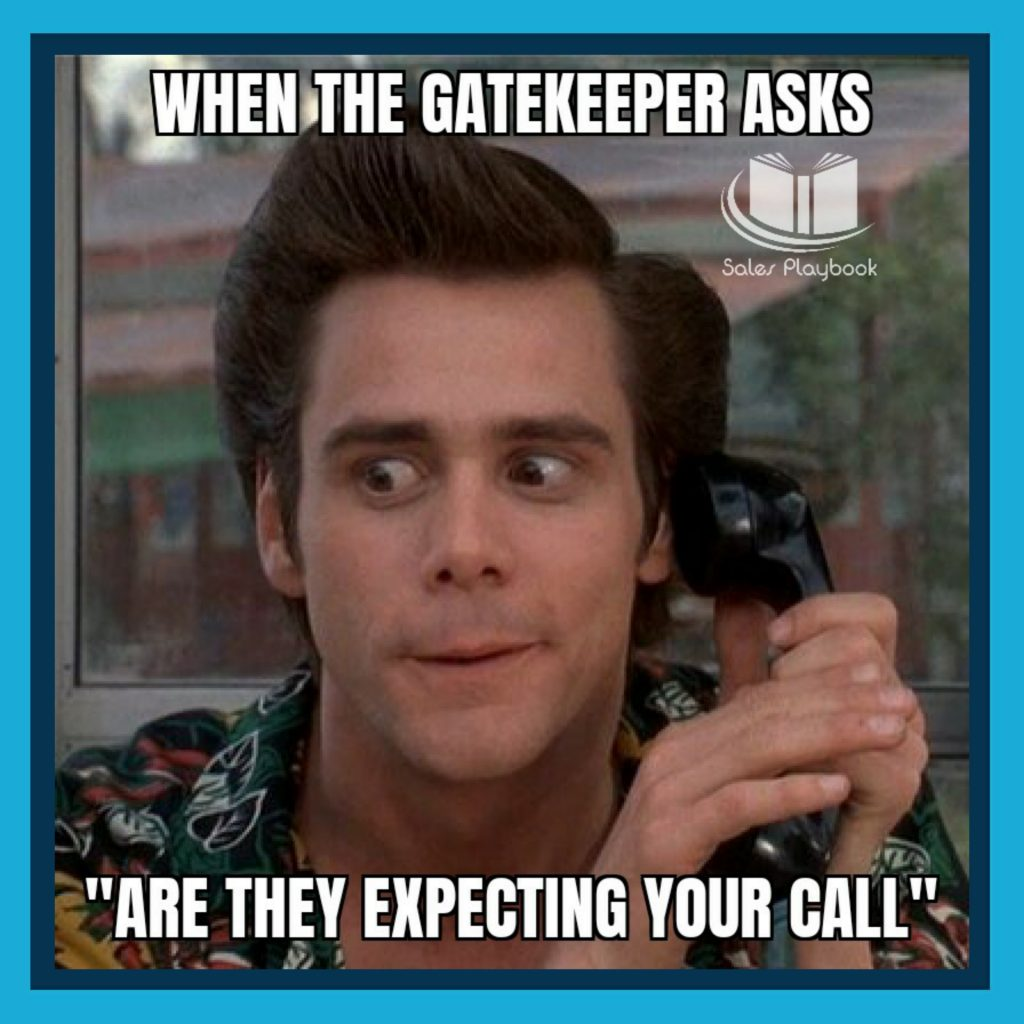sales meme when the gatekeeper aks are they expecting your call
