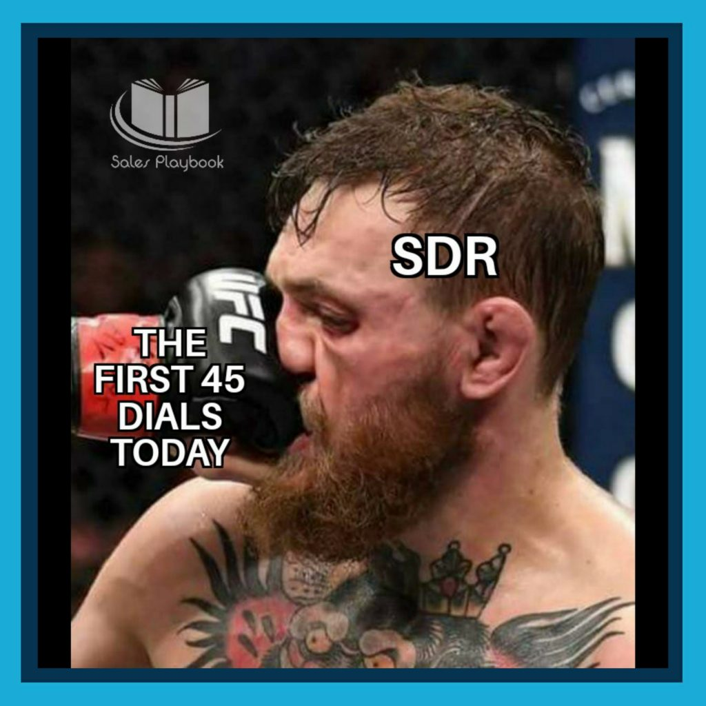 sales meme the first 45 dials today SDR