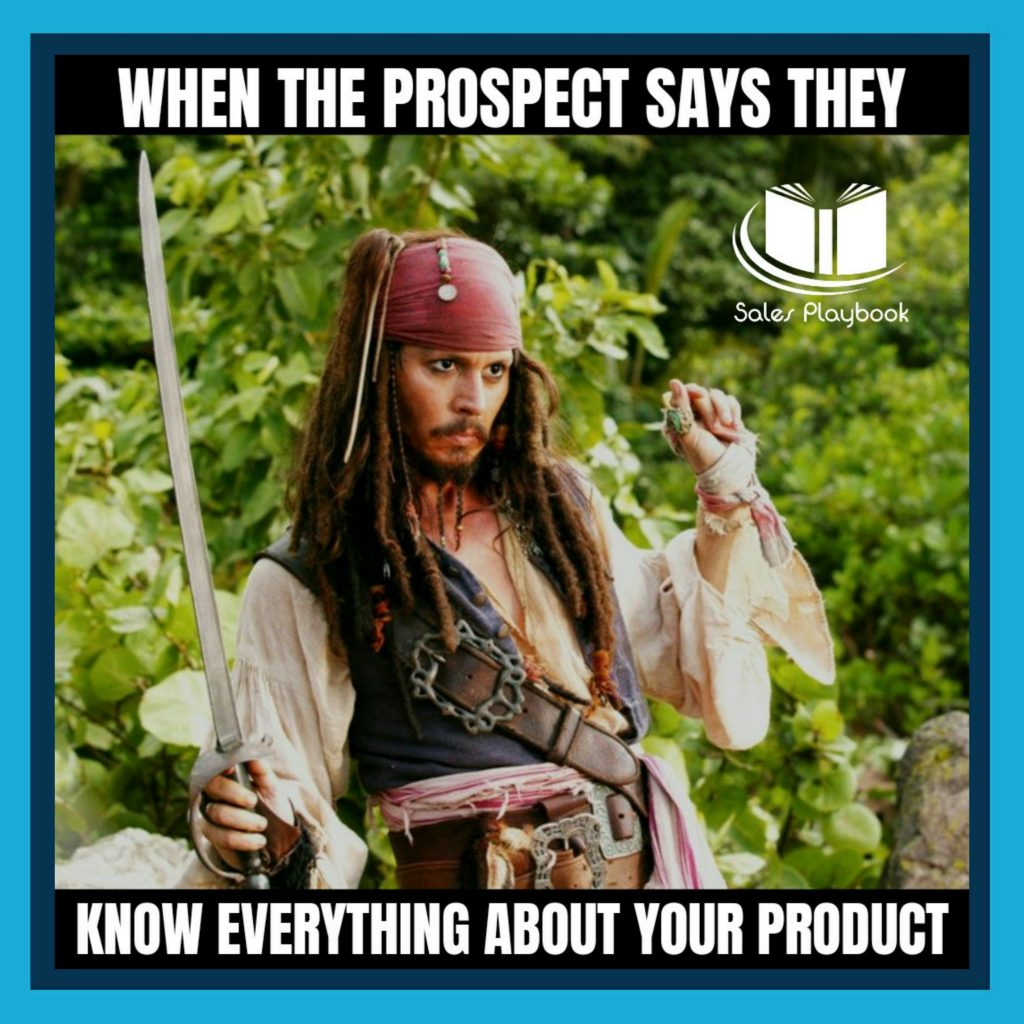 sales meme when the prospect says they know everything about your product