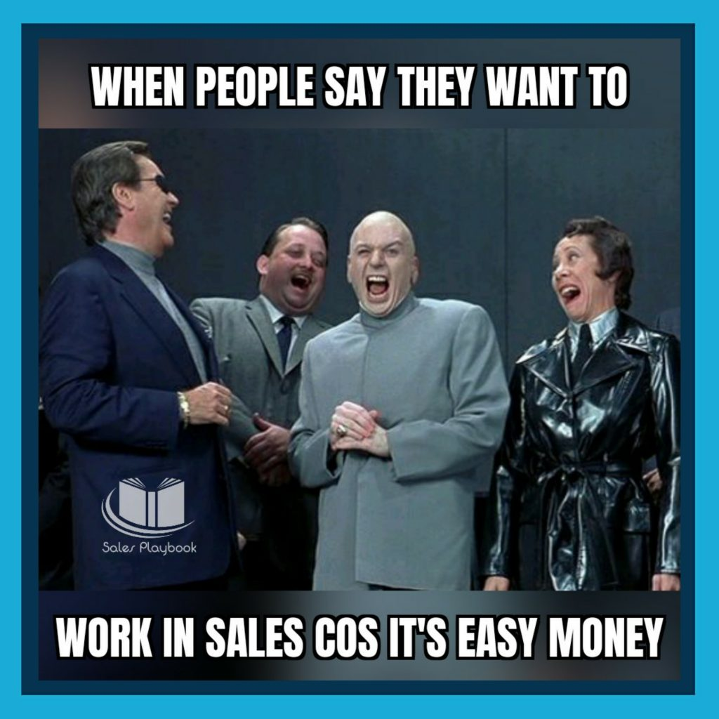 sales meme when people say they want to work in sales cos it's easy money
