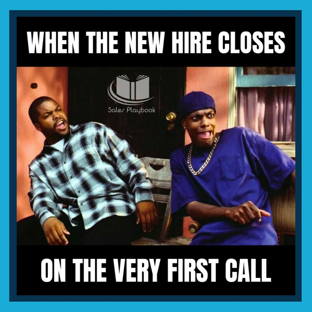 sales meme when the new hire closes on the very first call