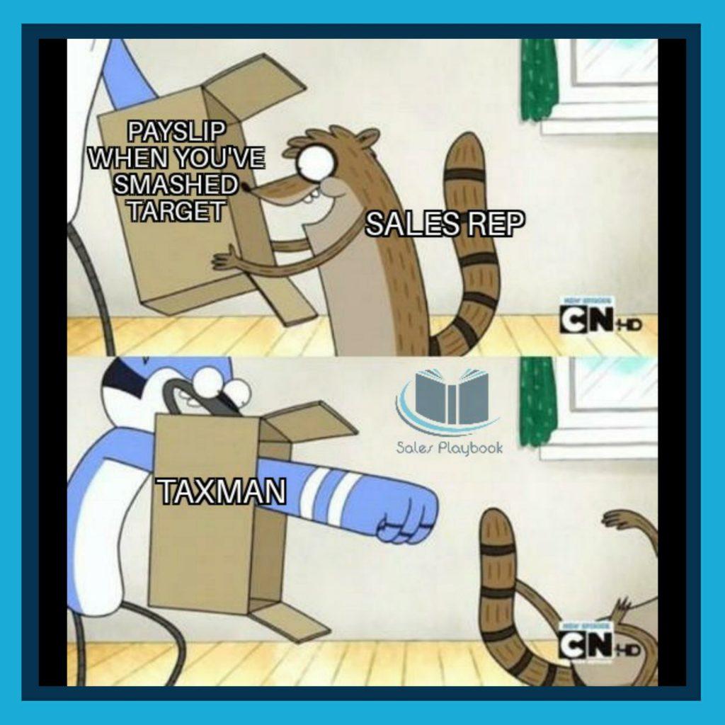 sales meme payslip when you've smashed target sales rep taxman