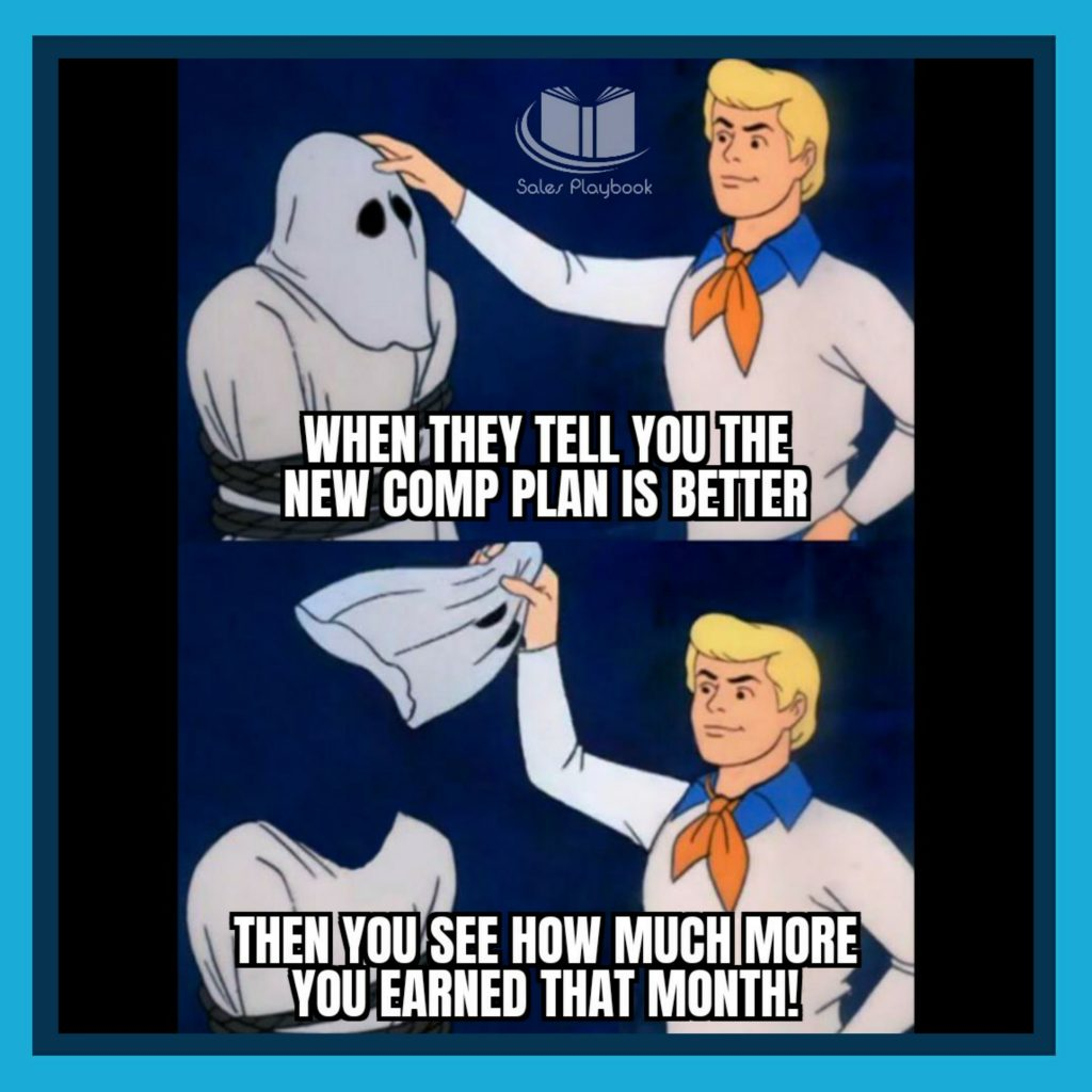 sales meme when they tell you the new comp plab is better then you see how much more you earned that month