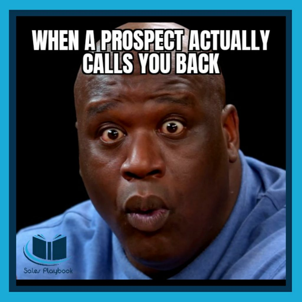 sales meme when a prospect actually calls you back