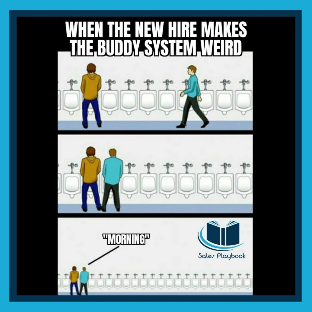 sales meme when the new hire makes the buddy system weird