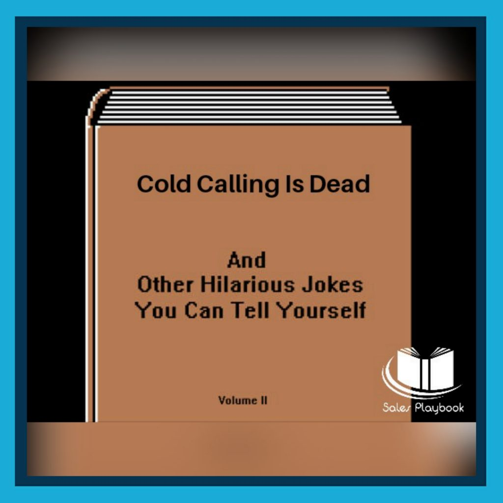 sales meme cold calling is dead and other hilarious jokes you can tell yourself