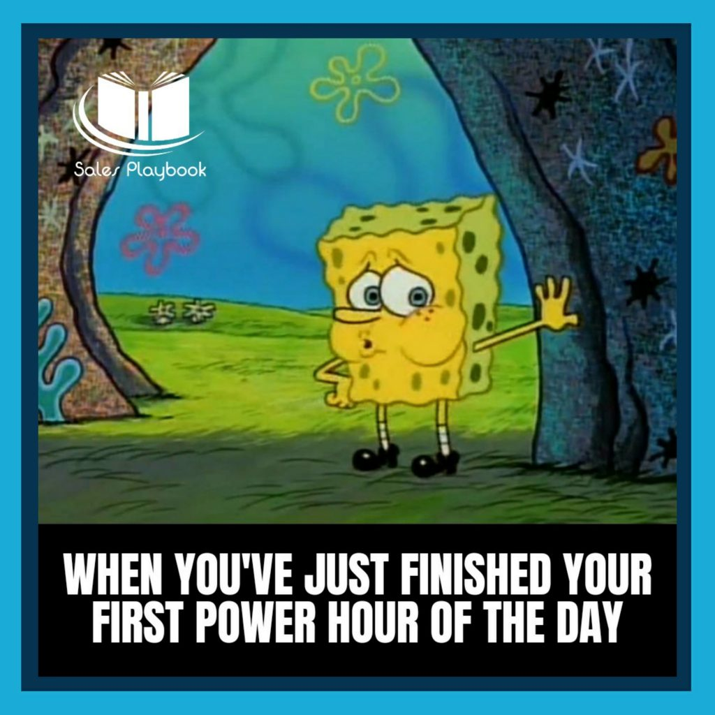 sales meme when you've just finished your first power hour of the day
