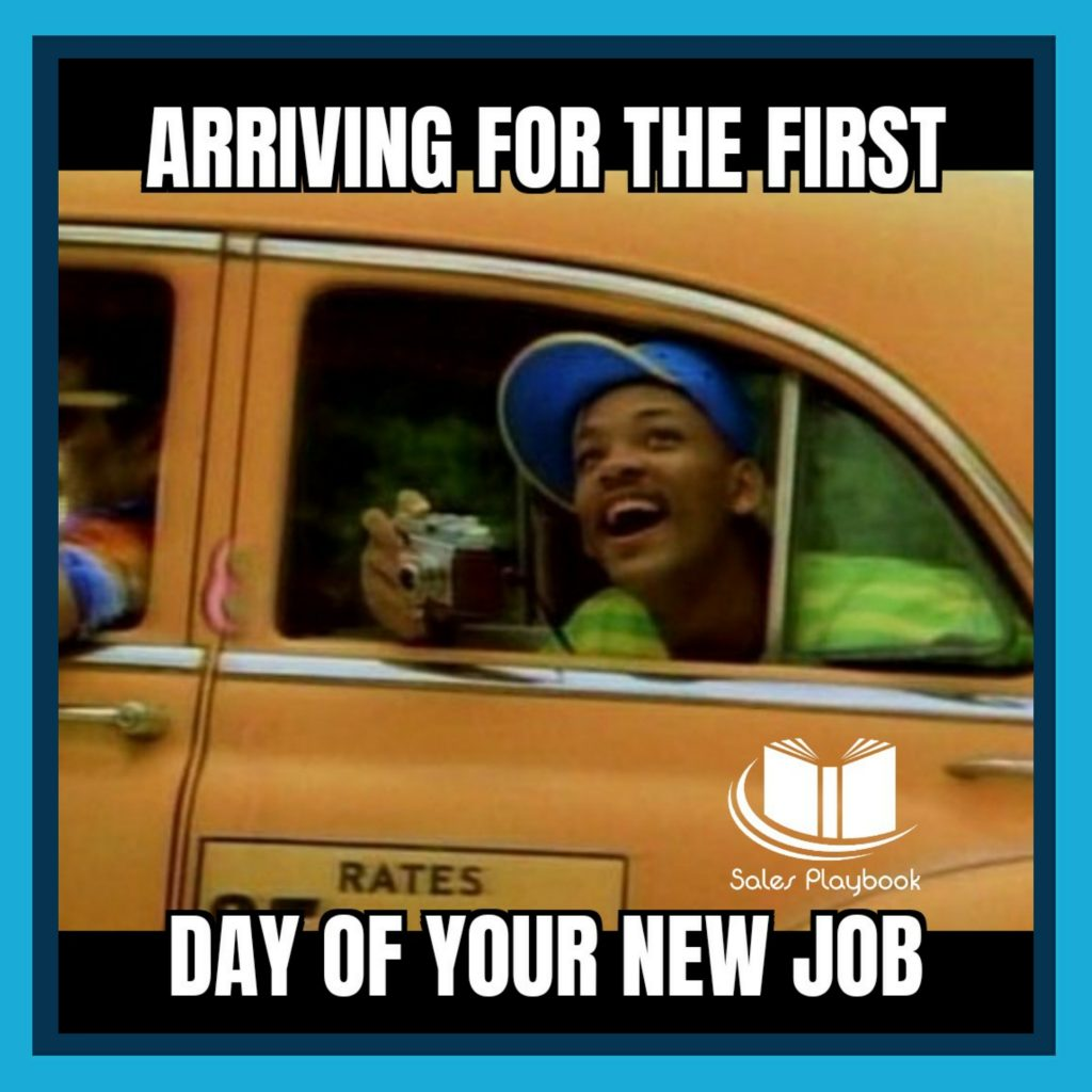 sales meme arriving for the first day of your new job