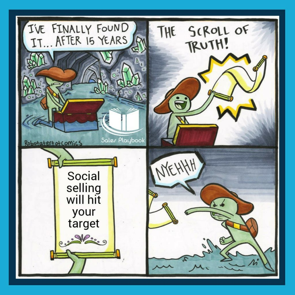 sales meme I've finally found it after 15 years the scroll of truth sociel selling will hit your target