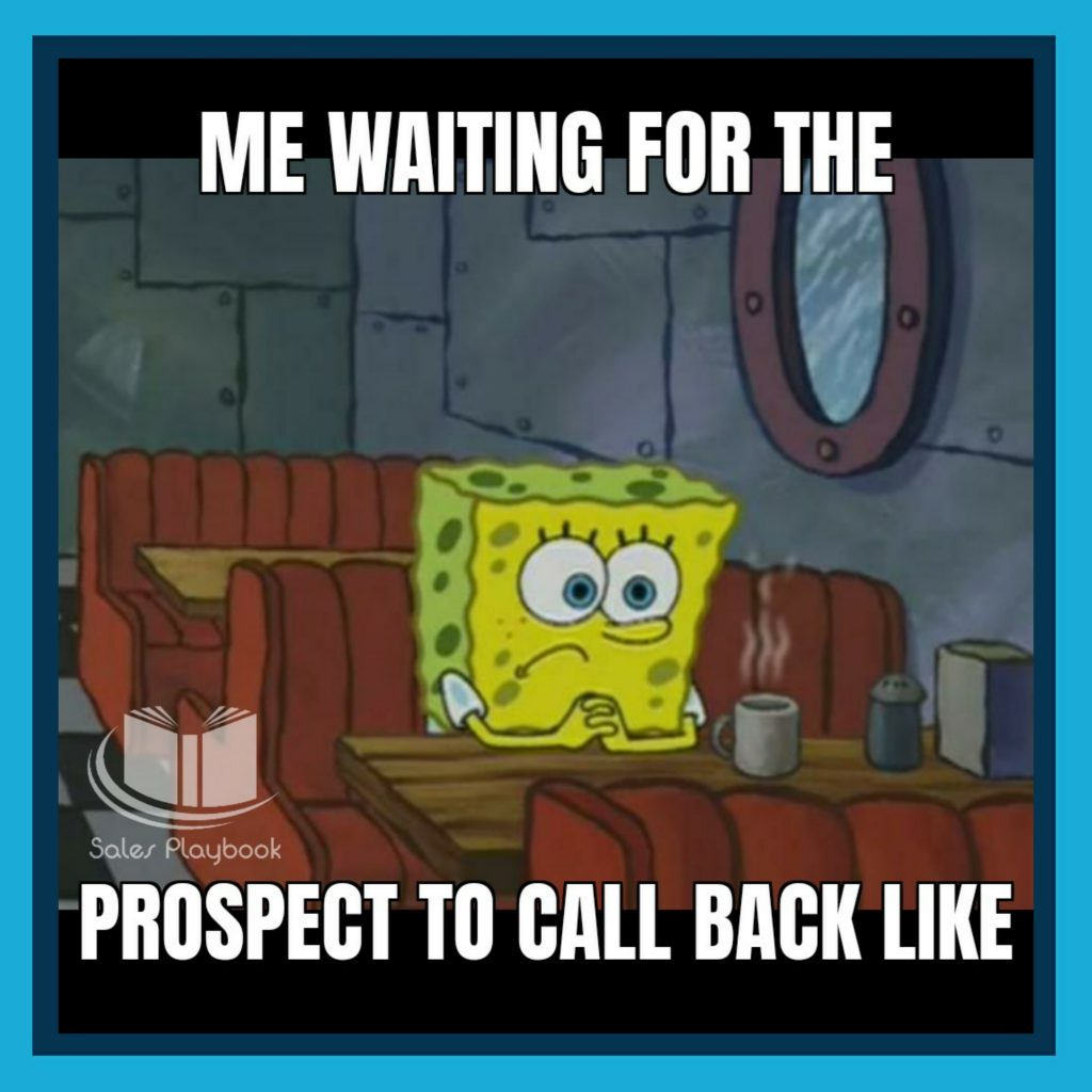 sales meme me waiting for the prospect to call back like