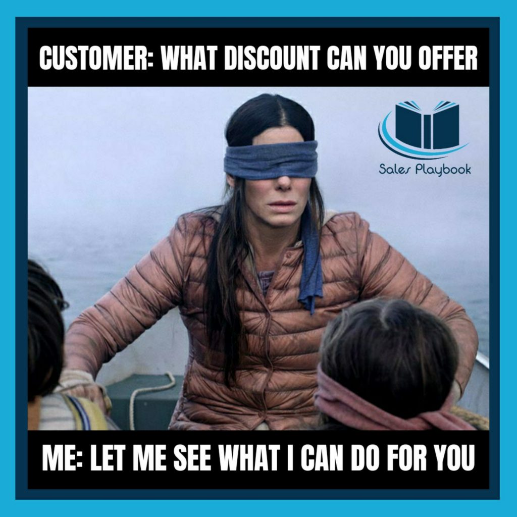 sales meme customer what discount can you offer me let me see what I can do for you