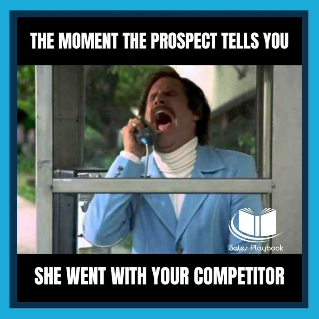 sales meme the moment the prospect tells you she went with your competitor