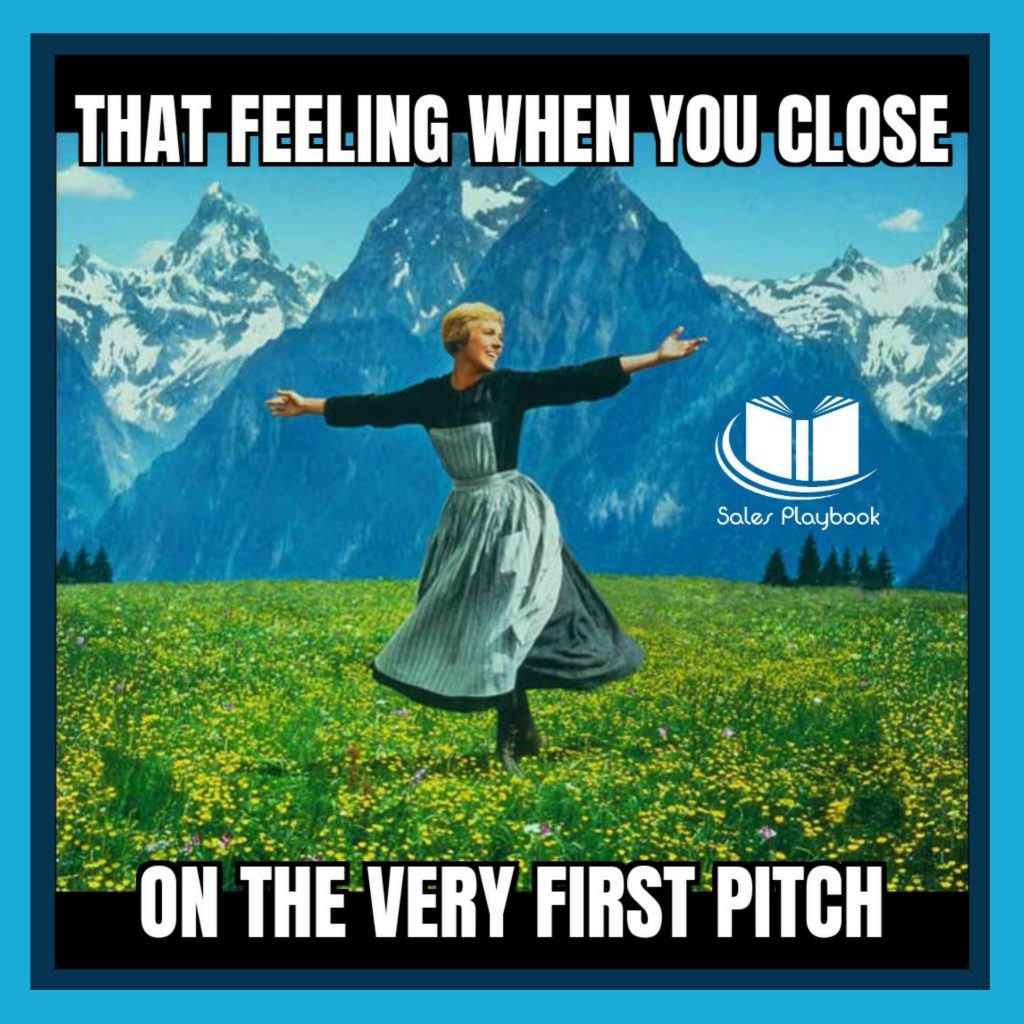 sales meme that feeling when you close on the very first pitch