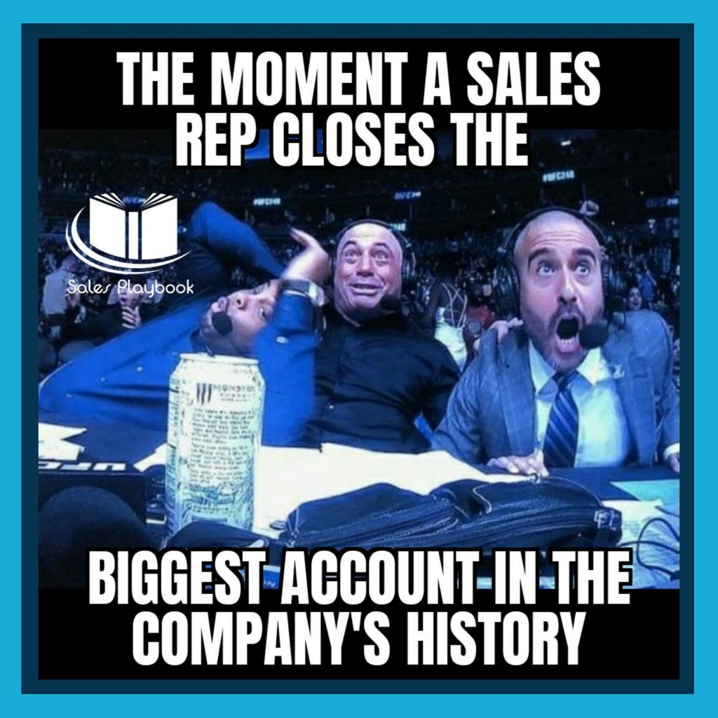 sales meme the moment a sales rep closes the biggest account in the company's history