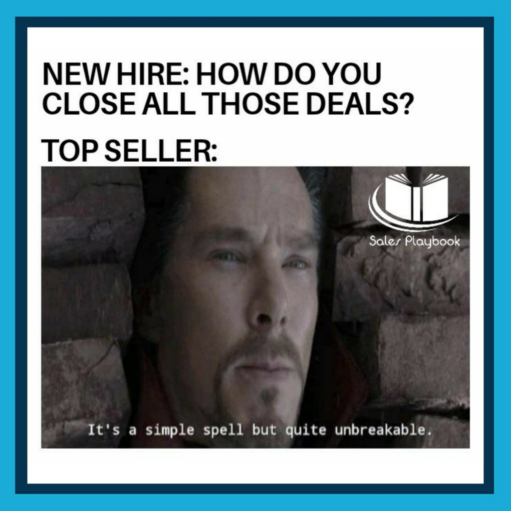sales meme new hire how do you close all those deals top seller it's a simple spell but quite unbreakable