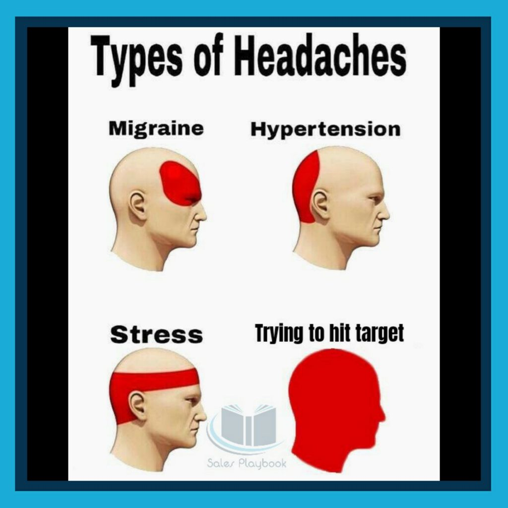 sales meme types of headaches migraine hypertension stress trying to hit target