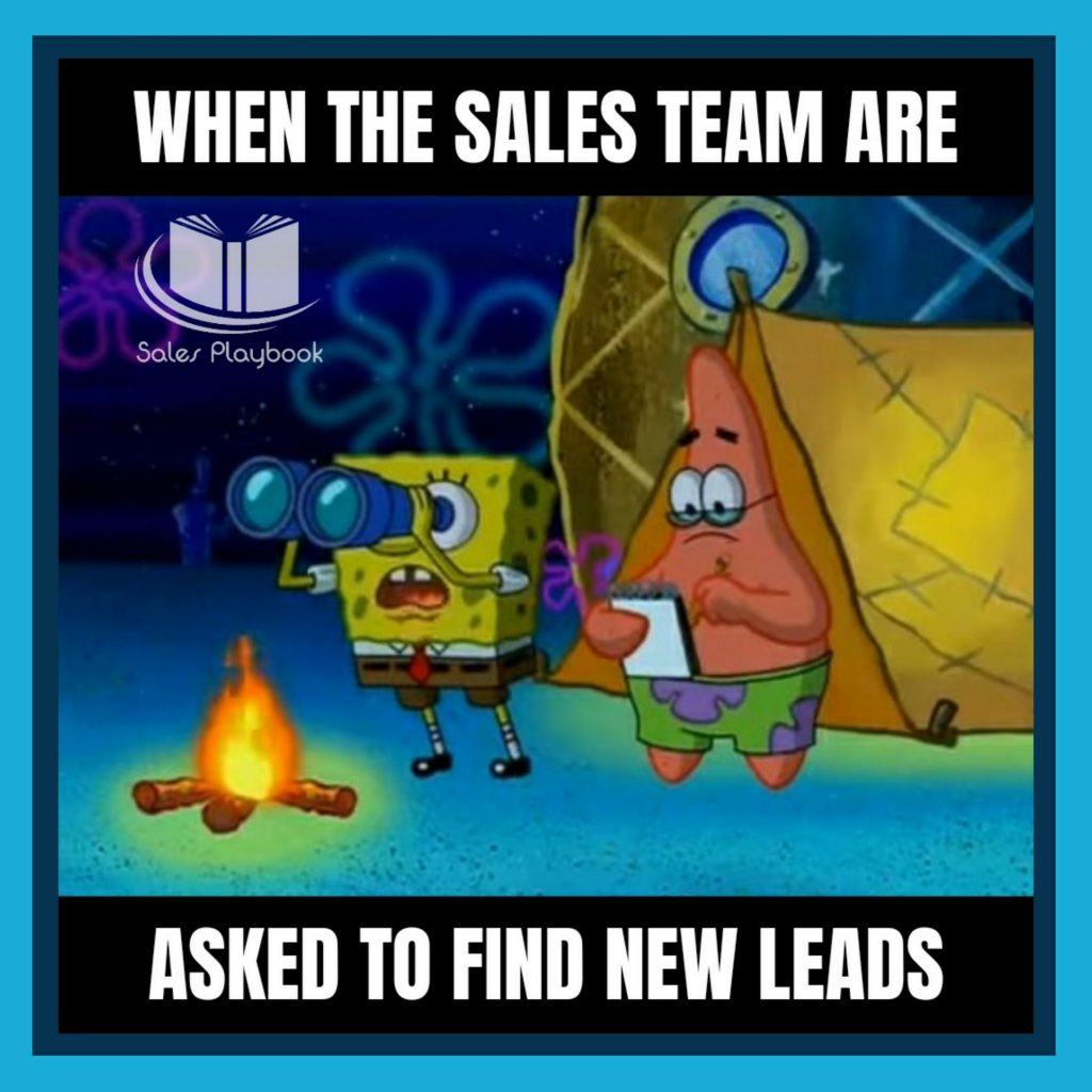 sales meme when the sales team are asked to find new leads