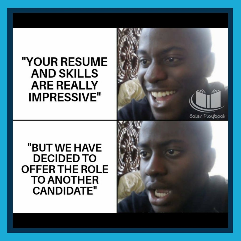 sales meme your resume and skills are really impressive but we have decided to offer the role to another candidate