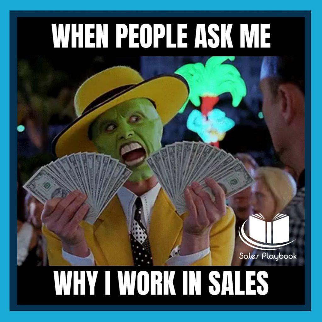 sales meme when people ask me why I work in sales