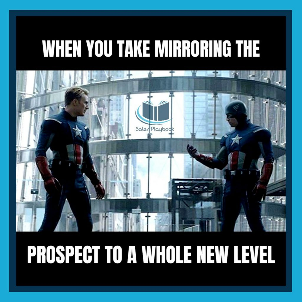 sales memes when you take mirroring the prospect to a whole new level