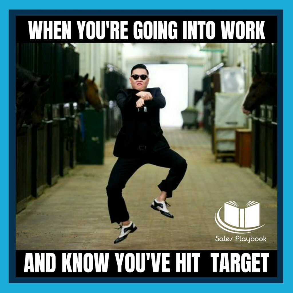sales meme when you're going into work and know you've hit target