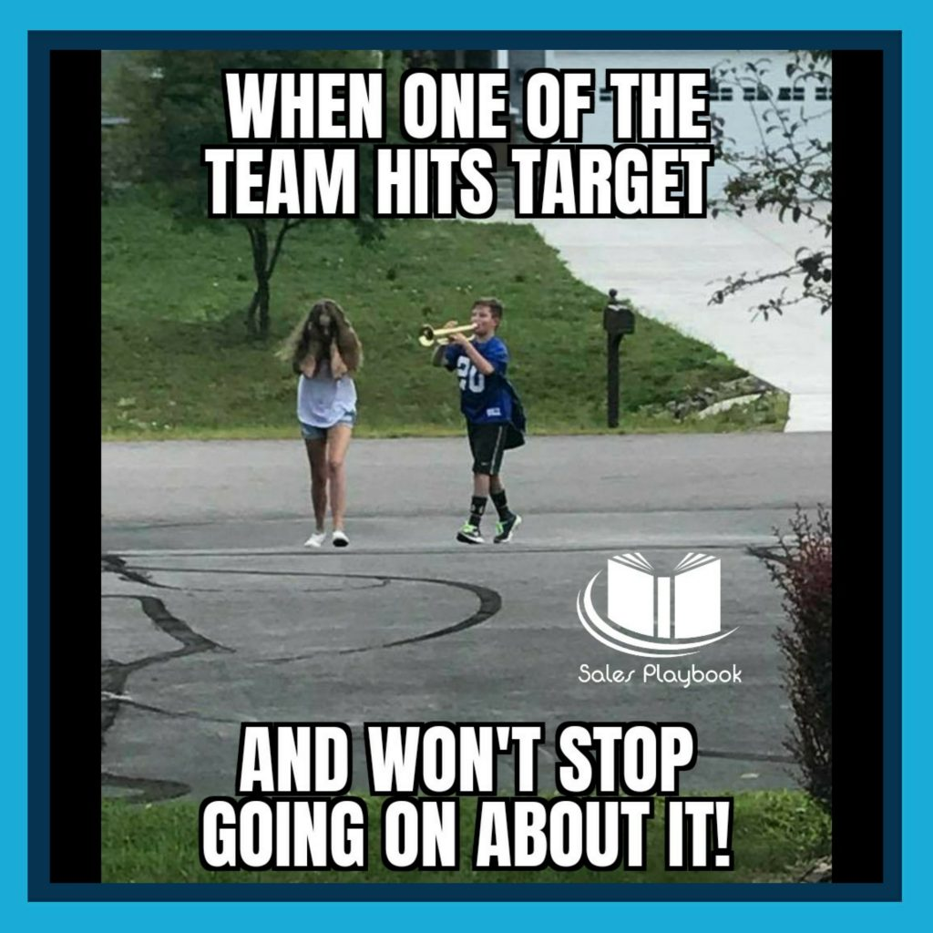 sales meme when one of the team hits target and won't stop going on about it