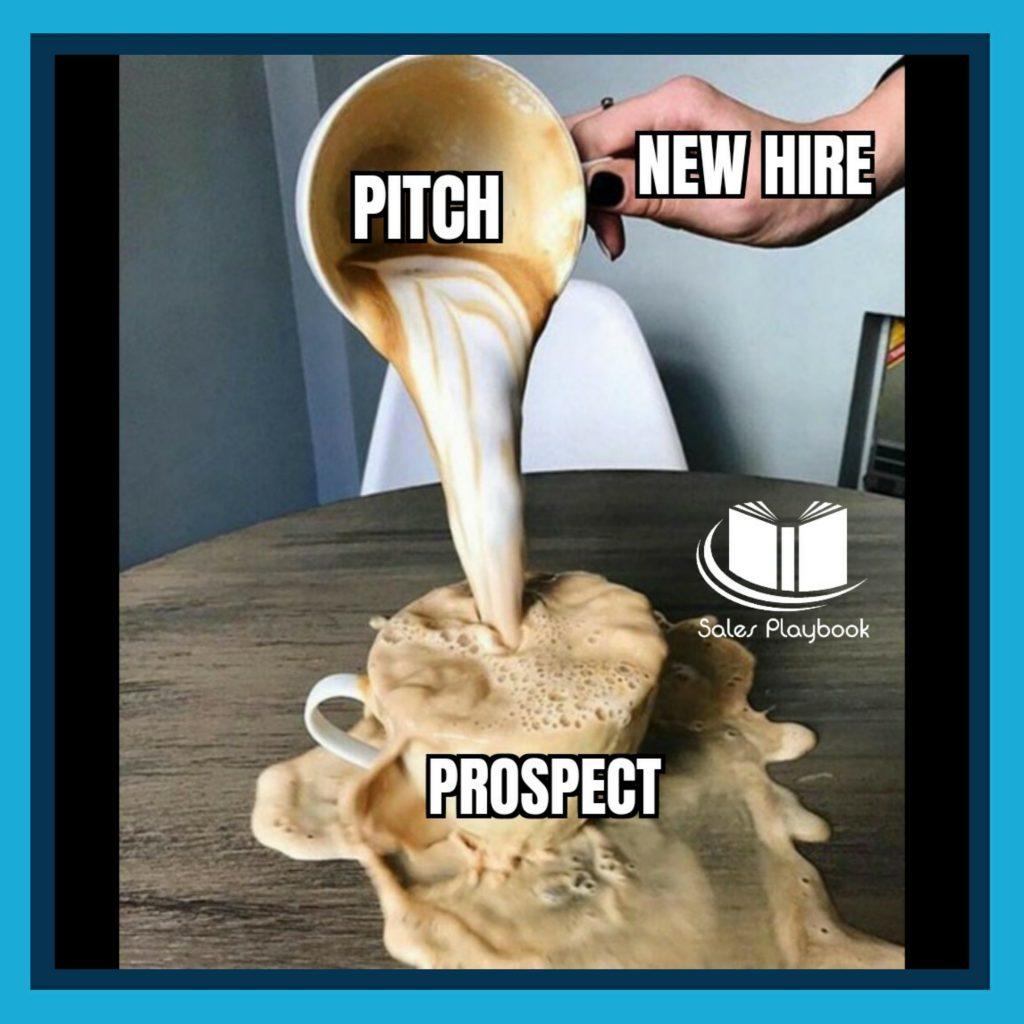sales meme new hire pitch prospect