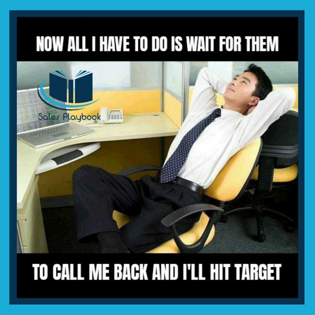 sales meme now all I have to do is wait for them to call me back and I'll hit target